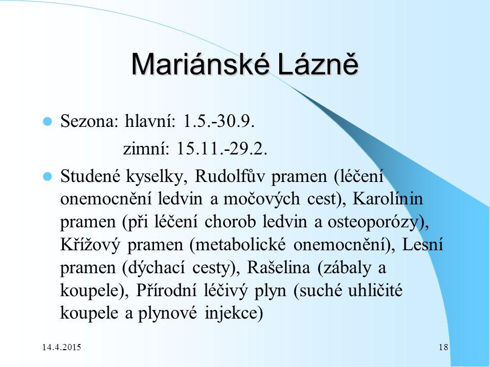14.4.201518 Mariánské Lázně Sezona: hlavní: 1.5.-30.9.