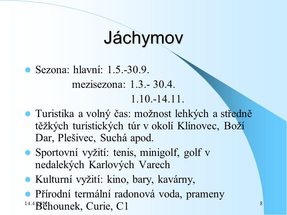 14.4.20158 Jáchymov Sezona: hlavní: 1.5.-30.9. mezisezona: 1.3.- 30.4.