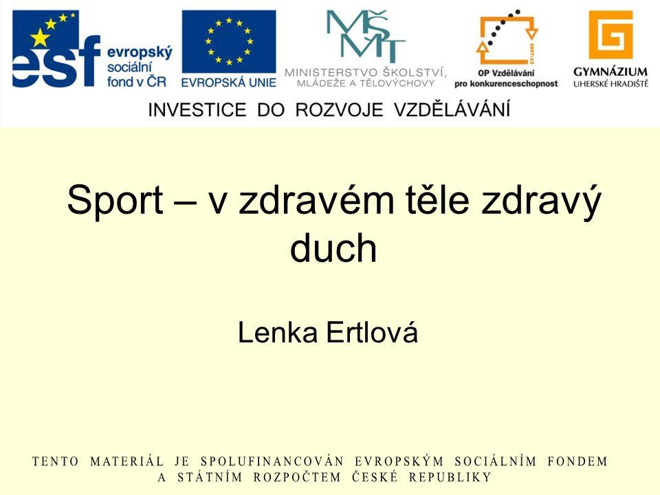 Sport – v zdravém těle zdravý duch Lenka Ertlová