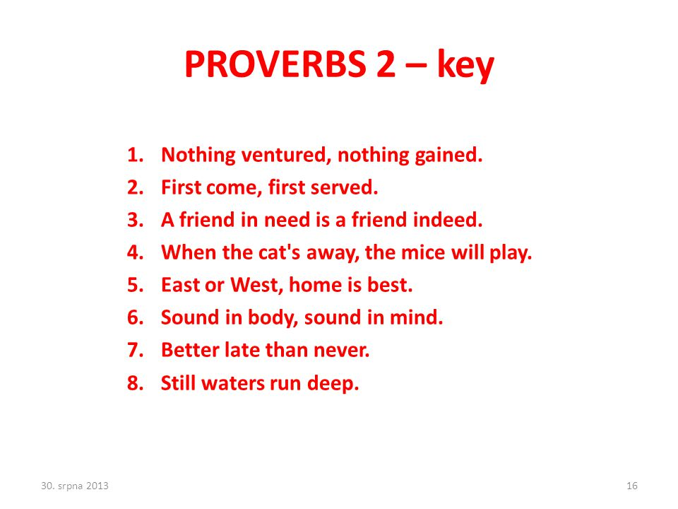 PROVERBS 2 – key 1.Nothing ventured, nothing gained.