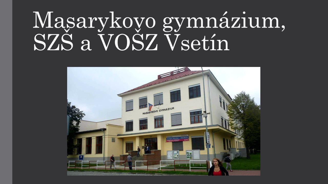 Masarykovo gymnázium, SZŠ a VOŠZ Vsetín