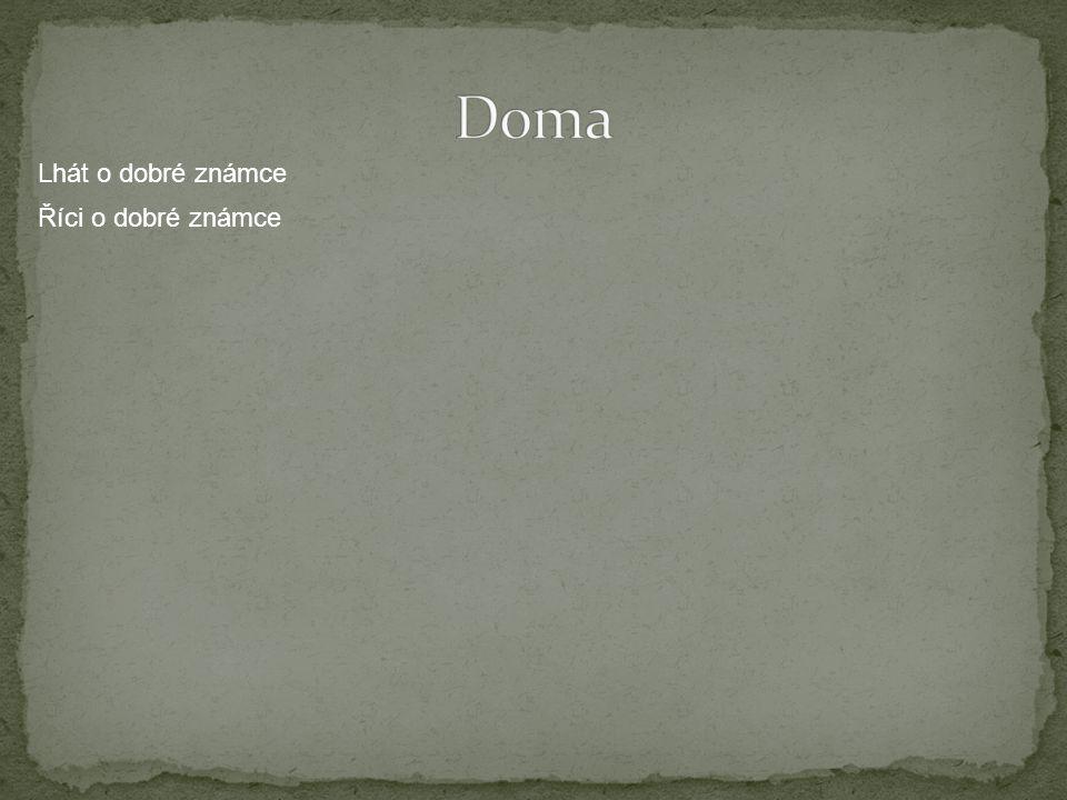 Lhát o dobré známce Říci o dobré známce
