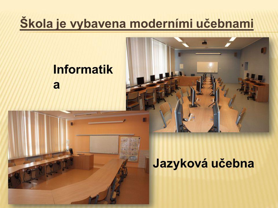 Škola je vybavena moderními učebnami Informatik a Jazyková učebna