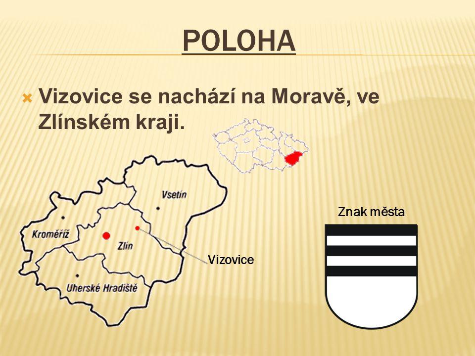 POLOHA  Vizovice se nachází na Moravě, ve Zlínském kraji. Vizovice Znak města