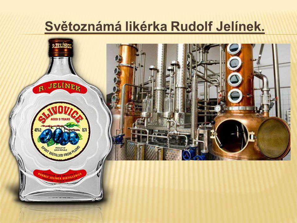 Světoznámá likérka Rudolf Jelínek.
