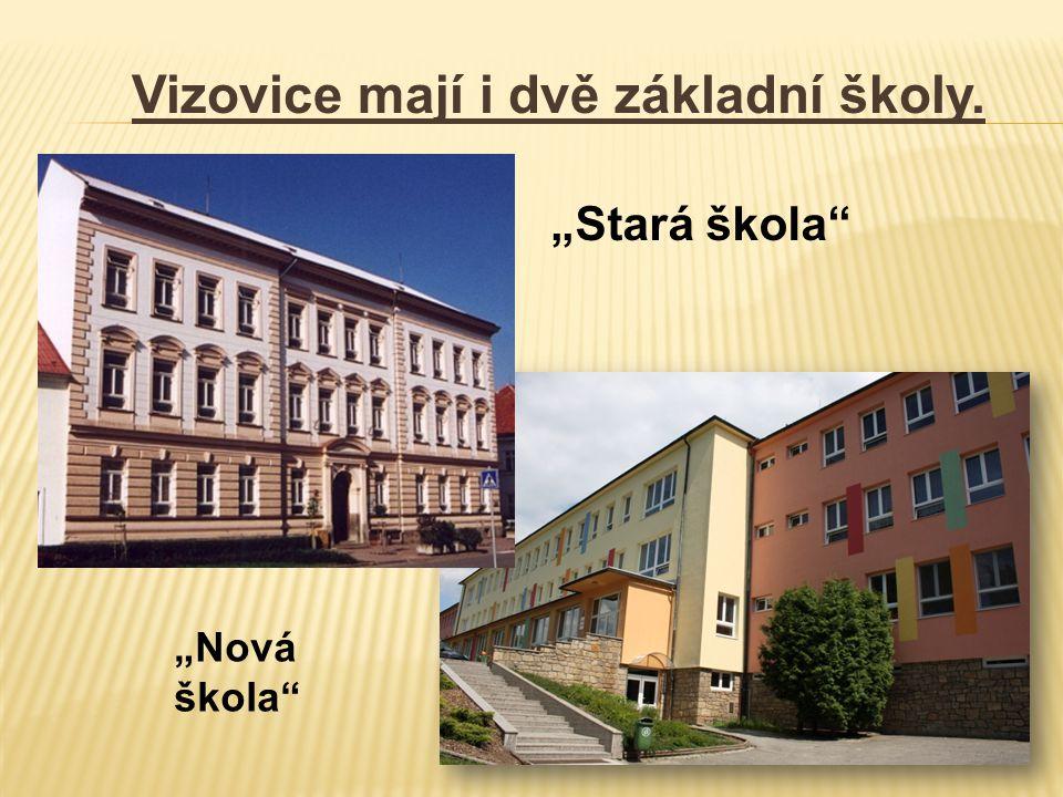 """Vizovice mají i dvě základní školy. """"Stará škola """"Nová škola"""