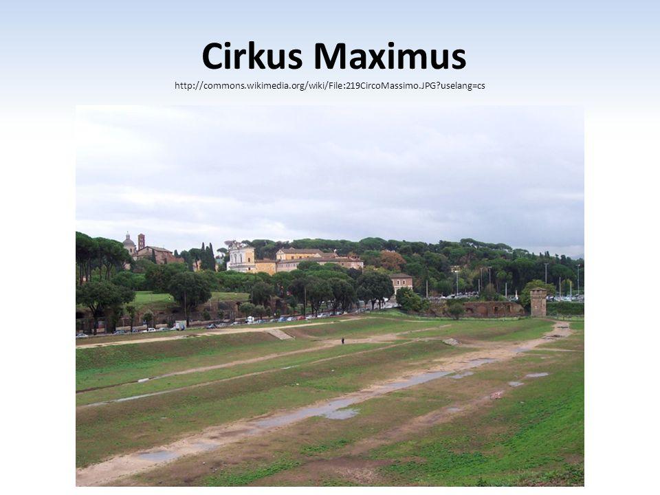 Cirkus Maximus http://commons.wikimedia.org/wiki/File:219CircoMassimo.JPG?uselang=cs