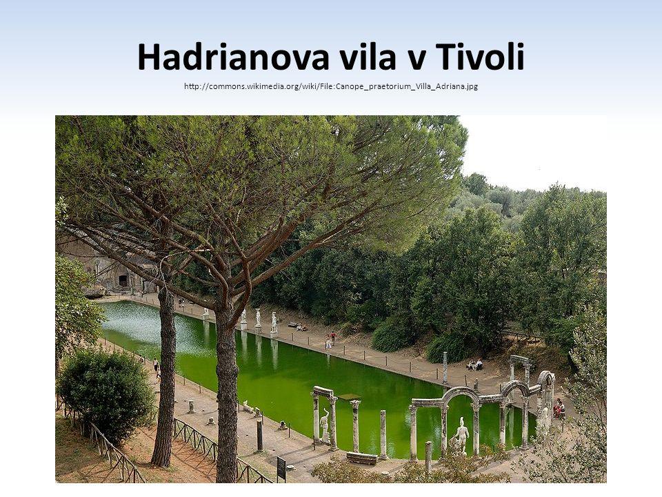 Hadrianova vila v Tivoli http://commons.wikimedia.org/wiki/File:Canope_praetorium_Villa_Adriana.jpg