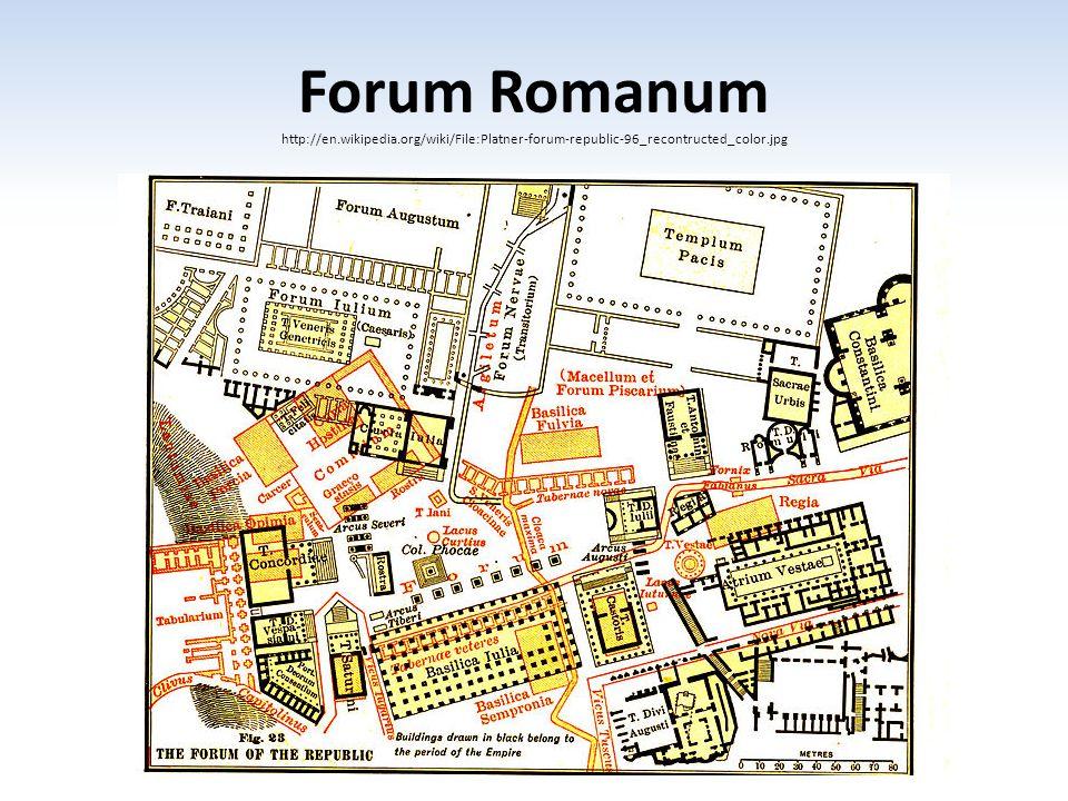 Forum Romanum http://en.wikipedia.org/wiki/File:Platner-forum-republic-96_recontructed_color.jpg