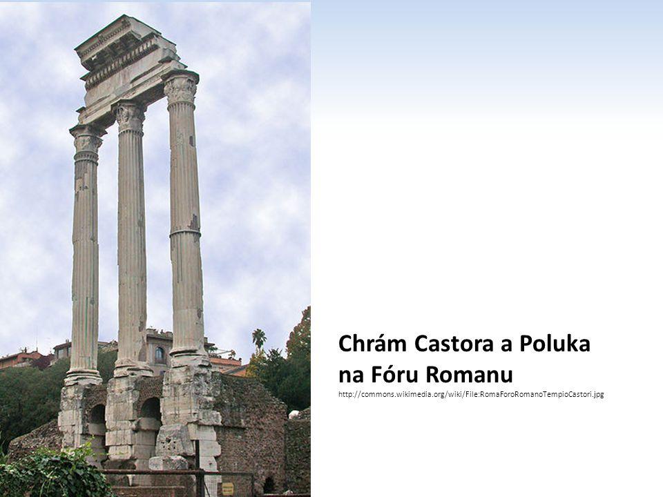Chrám Castora a Poluka na Fóru Romanu http://commons.wikimedia.org/wiki/File:RomaForoRomanoTempioCastori.jpg