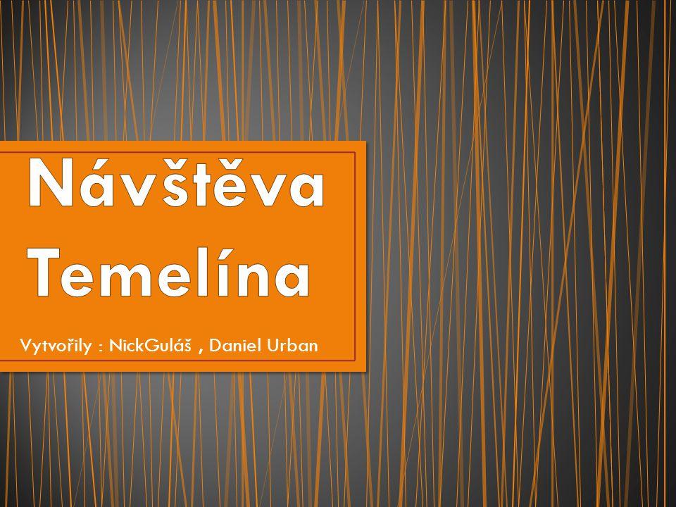Vytvořily : NickGuláš, Daniel Urban