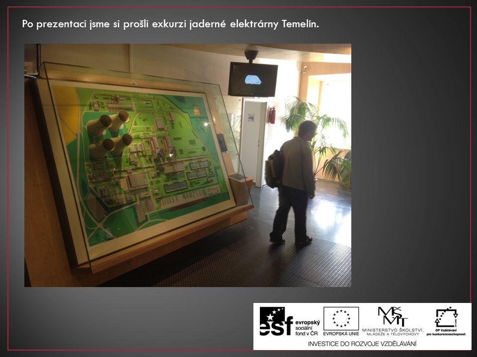 Po prezentaci jsme si prošli exkurzi jaderné elektrárny Temelín.