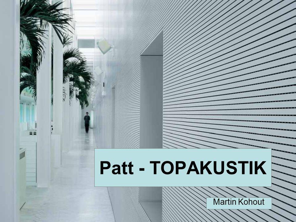 Patt - TOPAKUSTIK Martin Kohout
