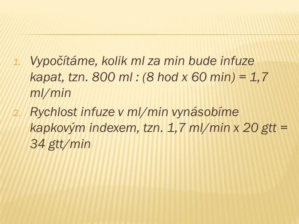 1.Vypočítáme, kolik ml za min bude infuze kapat, tzn.