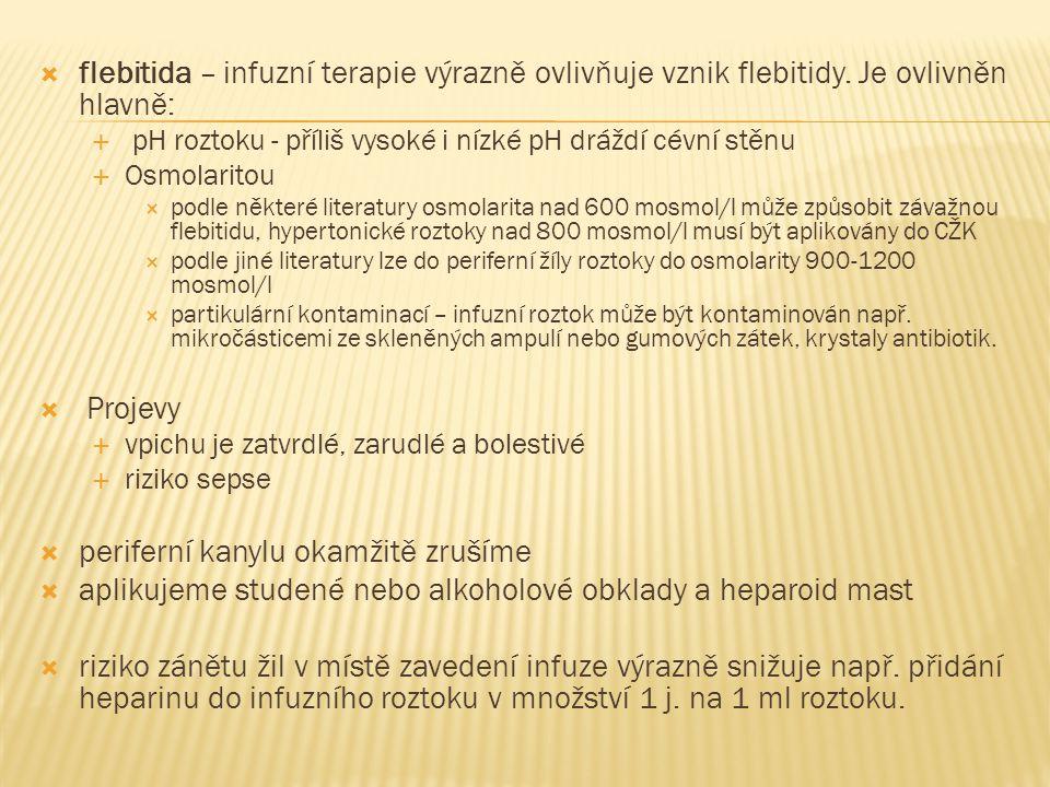  flebitida – infuzní terapie výrazně ovlivňuje vznik flebitidy.