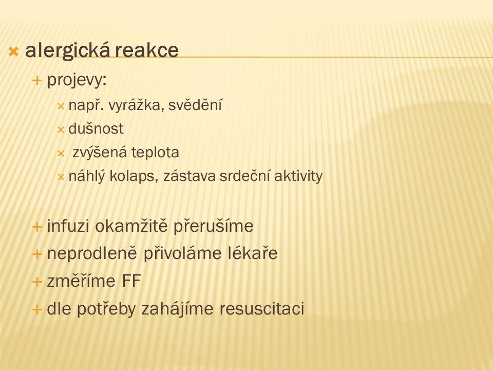  alergická reakce  projevy:  např.