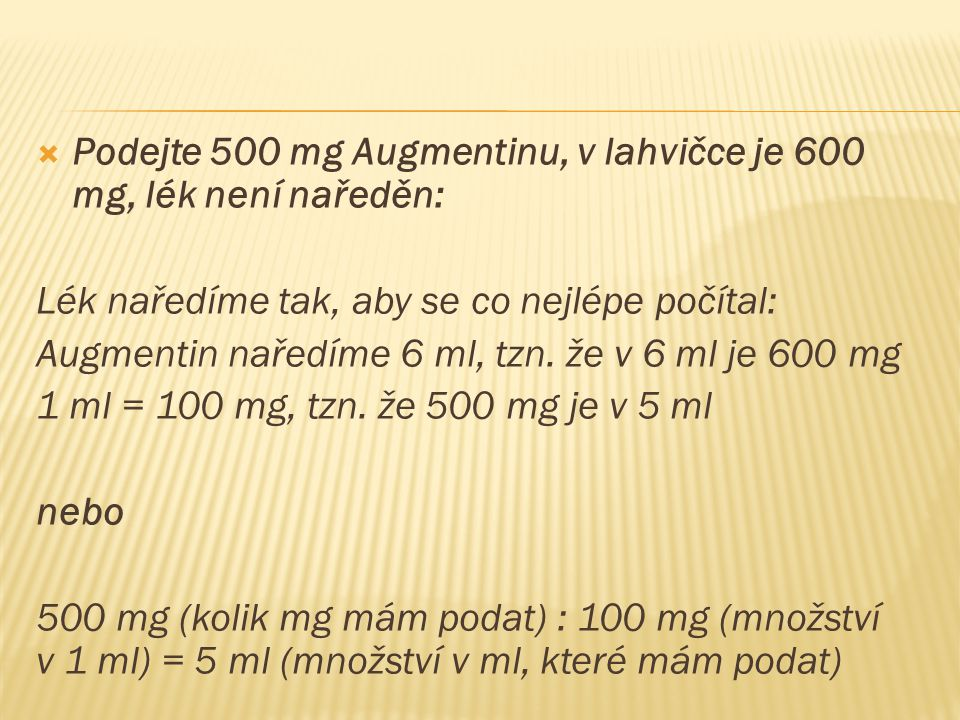  Podejte 4,8 mg Dexony, v ampuli je 8 mg ve 2 ml: 2 ml = 8 mg 1 ml = 4 mg 0,1 ml = 0,4 mg, tzn.