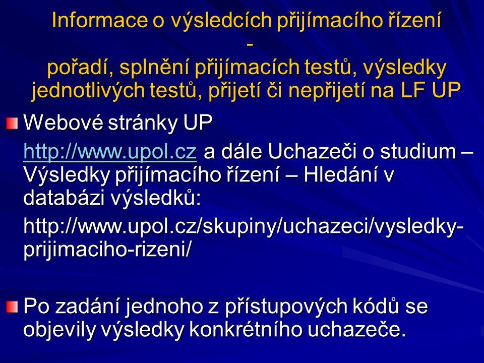 Informace o výsledcích přijímacího řízení - pořadí, splnění přijímacích testů, výsledky jednotlivých testů, přijetí či nepřijetí na LF UP Webové strán