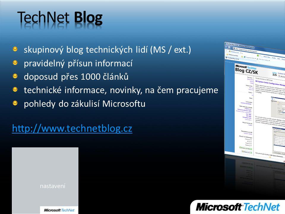 skupinový blog technických lidí (MS / ext.) pravidelný přísun informací doposud přes 1000 článků technické informace, novinky, na čem pracujeme pohledy do zákulisí Microsoftu http://www.technetblog.cz