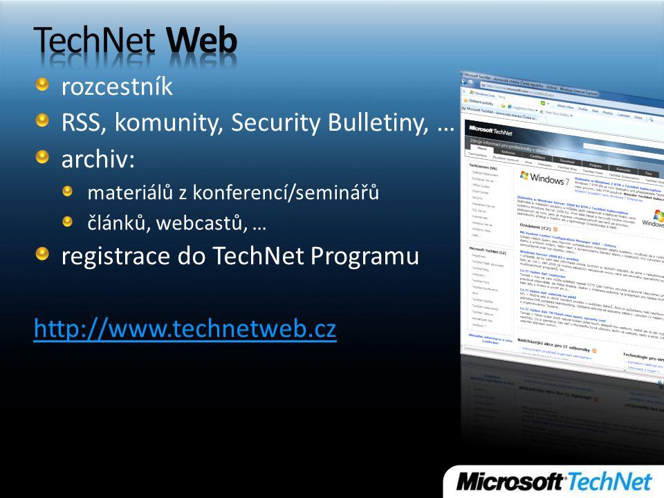 rozcestník RSS, komunity, Security Bulletiny, … archiv: materiálů z konferencí/seminářů článků, webcastů, … registrace do TechNet Programu http://www.technetweb.cz