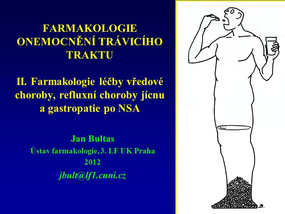 FARMAKOLOGIE ONEMOCNĚNÍ TRÁVICÍHO TRAKTU II. Farmakologie léčby vředové choroby, refluxní choroby jícnu a gastropatie po NSA Jan Bultas Ústav farmakol