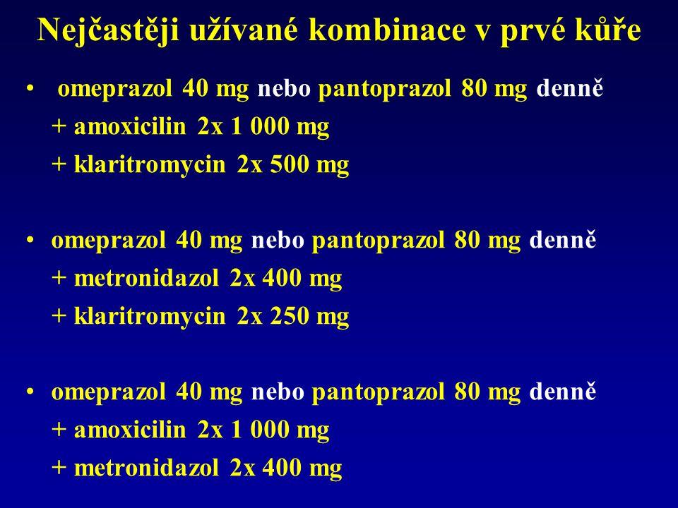 Nejčastěji užívané kombinace v prvé kůře omeprazol 40 mg nebo pantoprazol 80 mg denně + amoxicilin 2x 1 000 mg + klaritromycin 2x 500 mg omeprazol 40