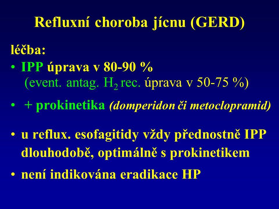 Refluxní choroba jícnu (GERD) léčba: IPP úprava v 80-90 % (event. antag. H 2 rec. úprava v 50-75 %) + prokinetika (domperidon či metoclopramid) u refl