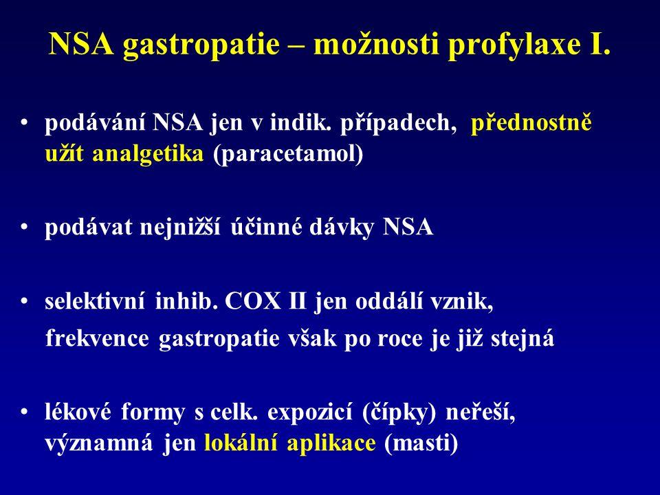 NSA gastropatie – možnosti profylaxe I. podávání NSA jen v indik. případech, přednostně užít analgetika (paracetamol) podávat nejnižší účinné dávky NS