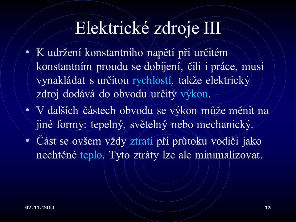 02. 11. 201413 Elektrické zdroje III K udržení konstantního napětí při určitém konstantním proudu se dobíjení, čili i práce, musí vynakládat s určitou
