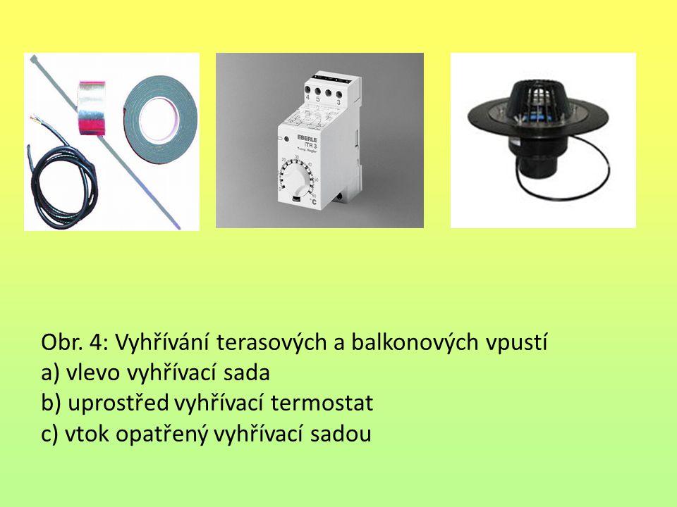 Obr. 4: Vyhřívání terasových a balkonových vpustí a) vlevo vyhřívací sada b) uprostřed vyhřívací termostat c) vtok opatřený vyhřívací sadou