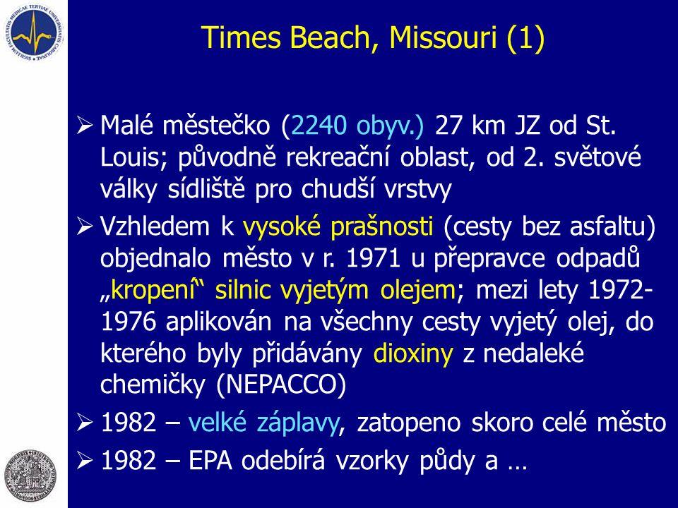 Times Beach, Missouri (1)  Malé městečko (2240 obyv.) 27 km JZ od St. Louis; původně rekreační oblast, od 2. světové války sídliště pro chudší vrstvy
