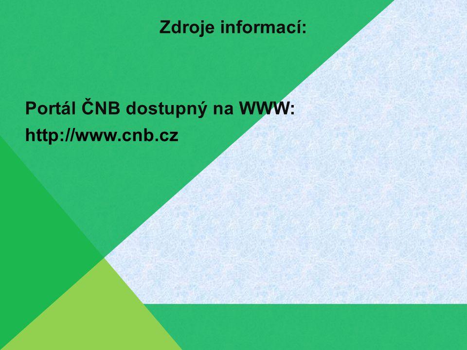 Zdroje informací: Portál ČNB dostupný na WWW: http://www.cnb.cz