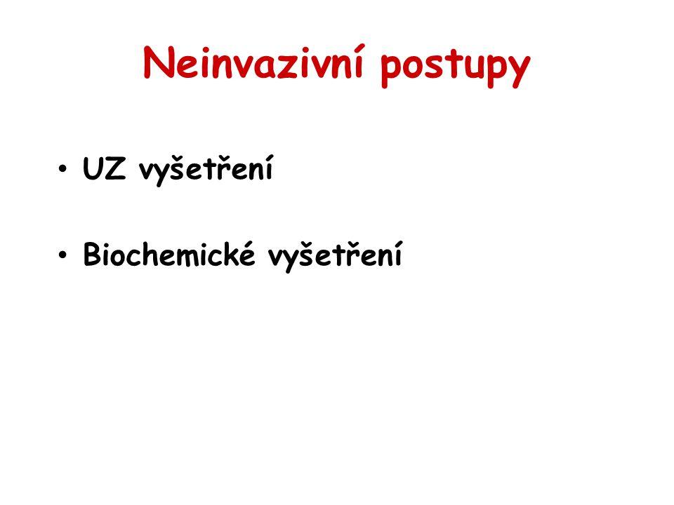 Neinvazivní postupy UZ vyšetření Biochemické vyšetření