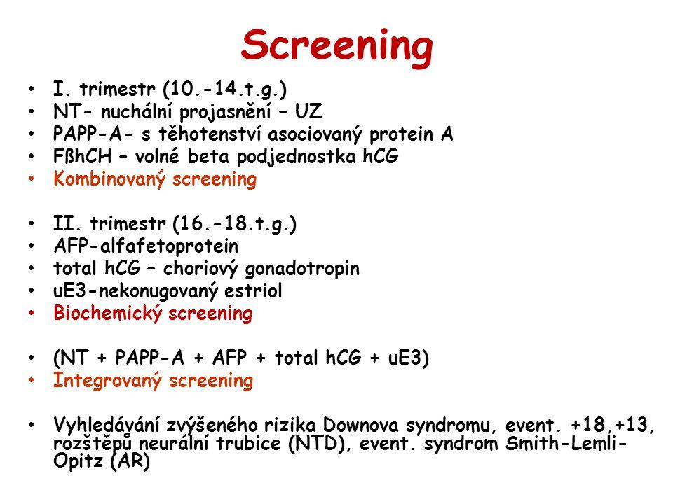 Screening I. trimestr (10.-14.t.g.) NT- nuchální projasnění – UZ PAPP-A- s těhotenství asociovaný protein A FßhCH – volné beta podjednostka hCG Kombin