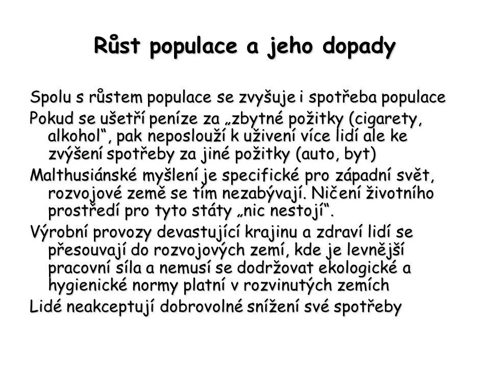 """Růst populace a jeho dopady Spolu s růstem populace se zvyšuje i spotřeba populace Pokud se ušetří peníze za """"zbytné požitky (cigarety, alkohol"""", pak"""