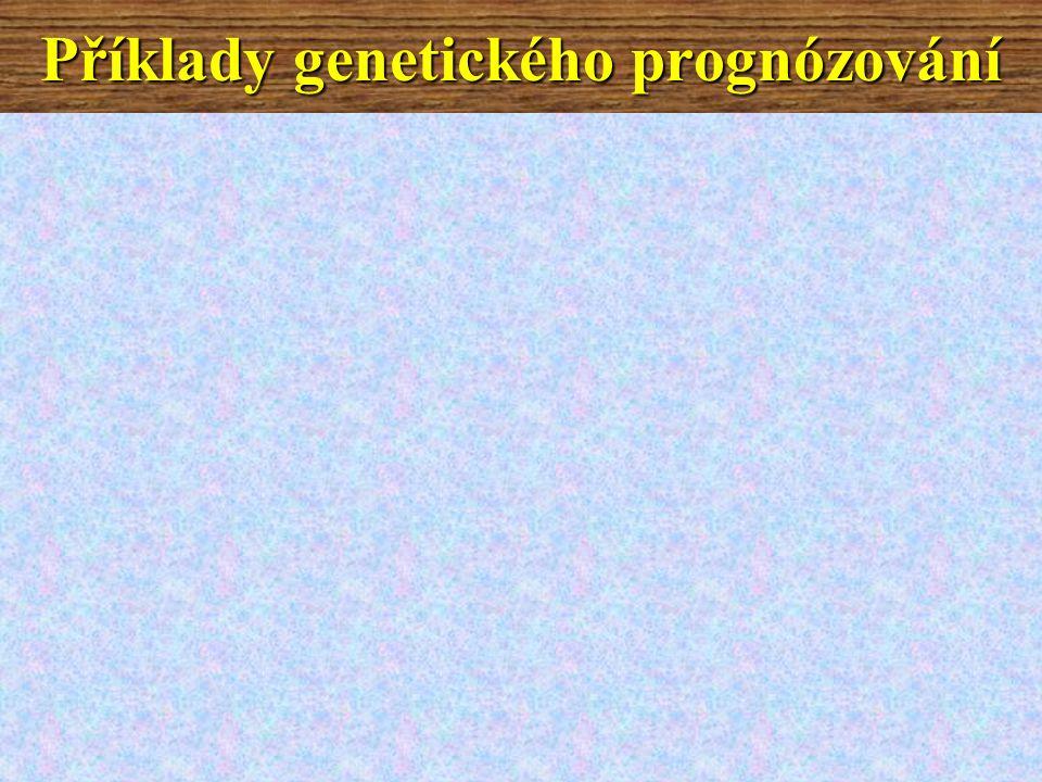 Příklady genetického prognózování