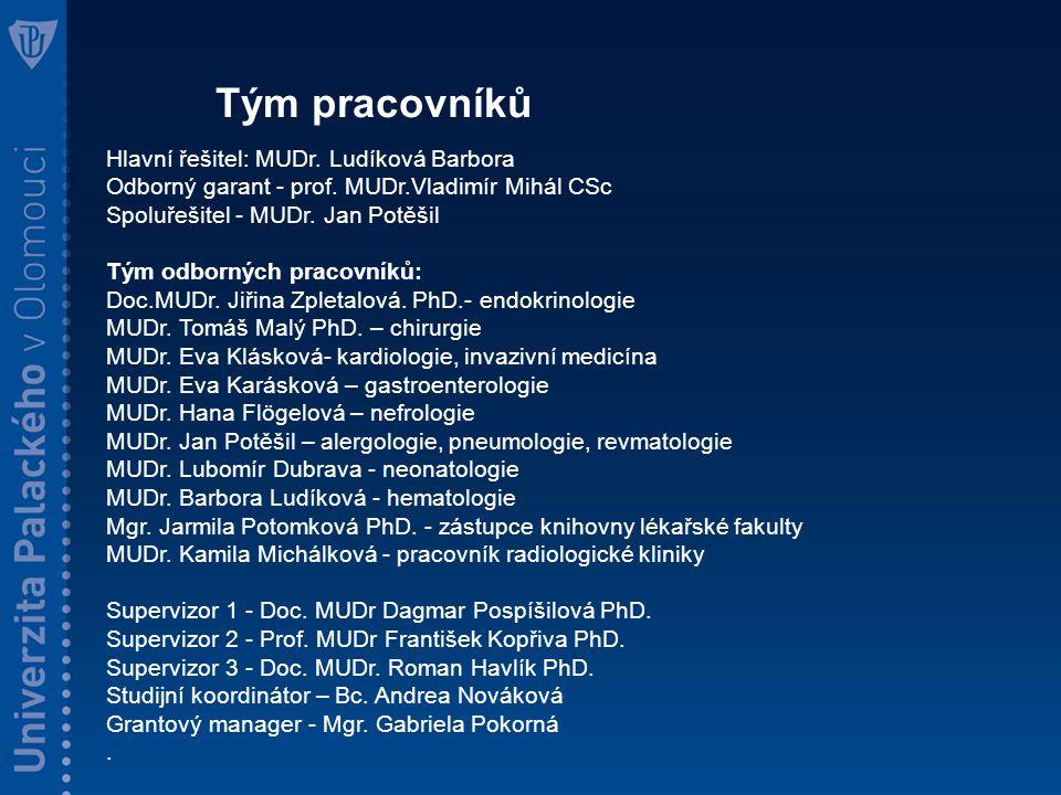 Hlavní řešitel: MUDr. Ludíková Barbora Odborný garant - prof.