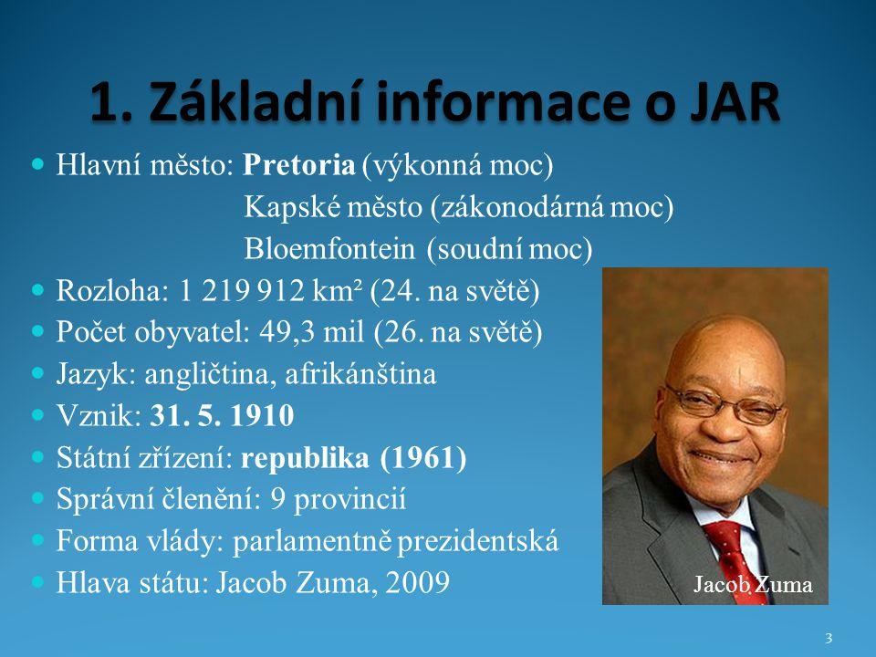 1. Základní informace o JAR Hlavní město: Pretoria (výkonná moc) Kapské město (zákonodárná moc) Bloemfontein (soudní moc) Rozloha: 1 219 912 km² (24.