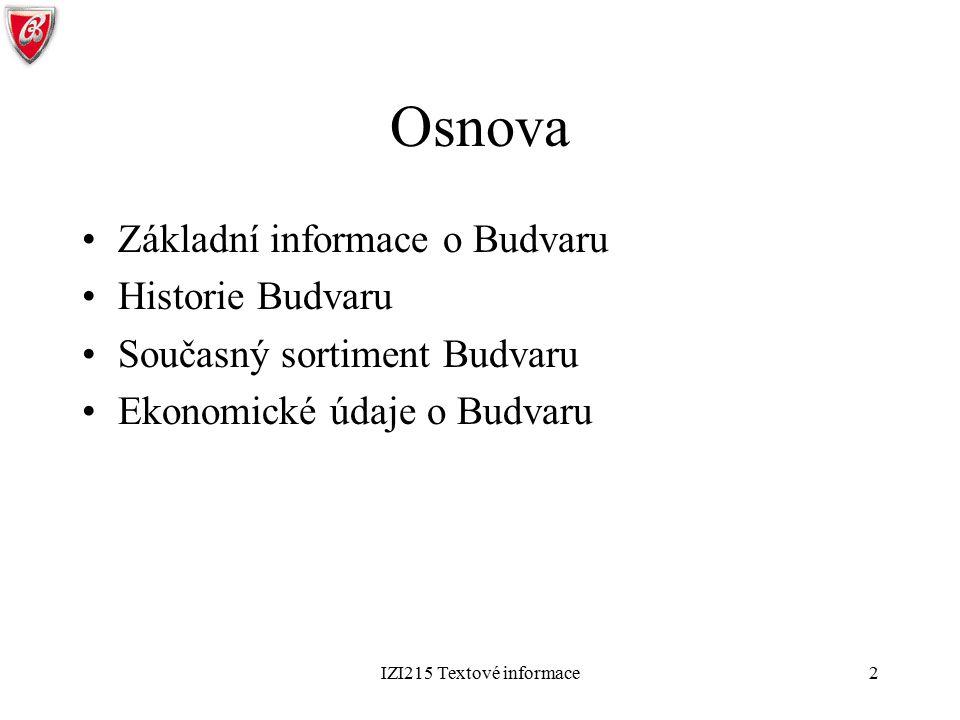 IZI215 Textové informace3 Základní informace o Budvaru Vlastník: Budějovický Budvar, n.p.