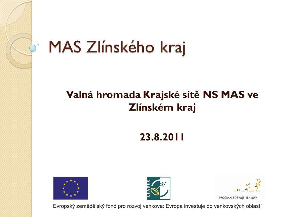 MAS Zlínského kraj Valná hromada Krajské sítě NS MAS ve Zlínském kraj 23.8.2011