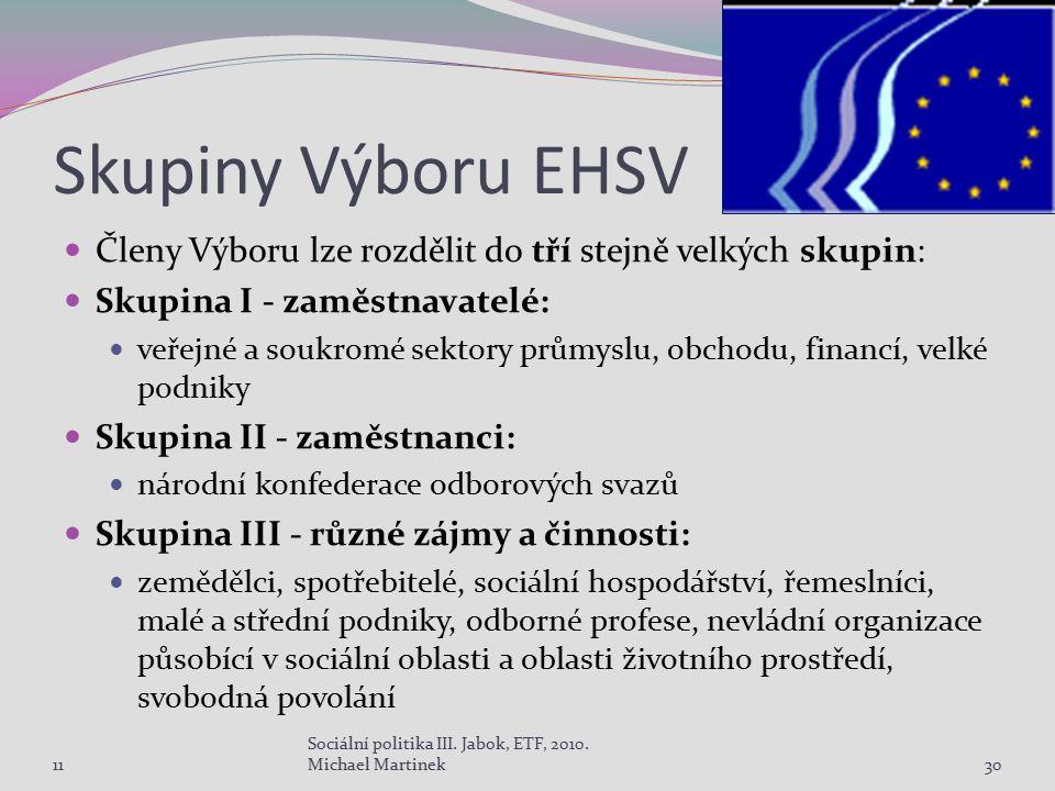 Skupiny Výboru EHSV Členy Výboru lze rozdělit do tří stejně velkých skupin: Skupina I - zaměstnavatelé: veřejné a soukromé sektory průmyslu, obchodu,