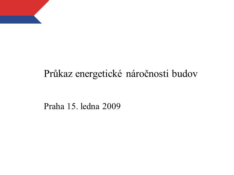 Průkaz energetické náročnosti budov Praha 15. ledna 2009