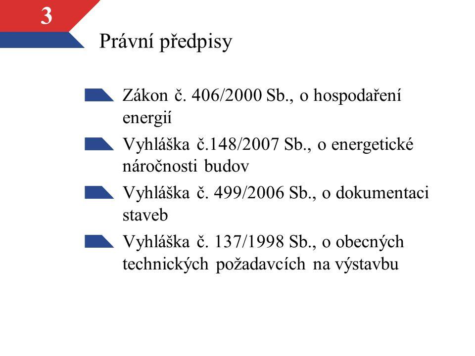3 Právní předpisy Zákon č.