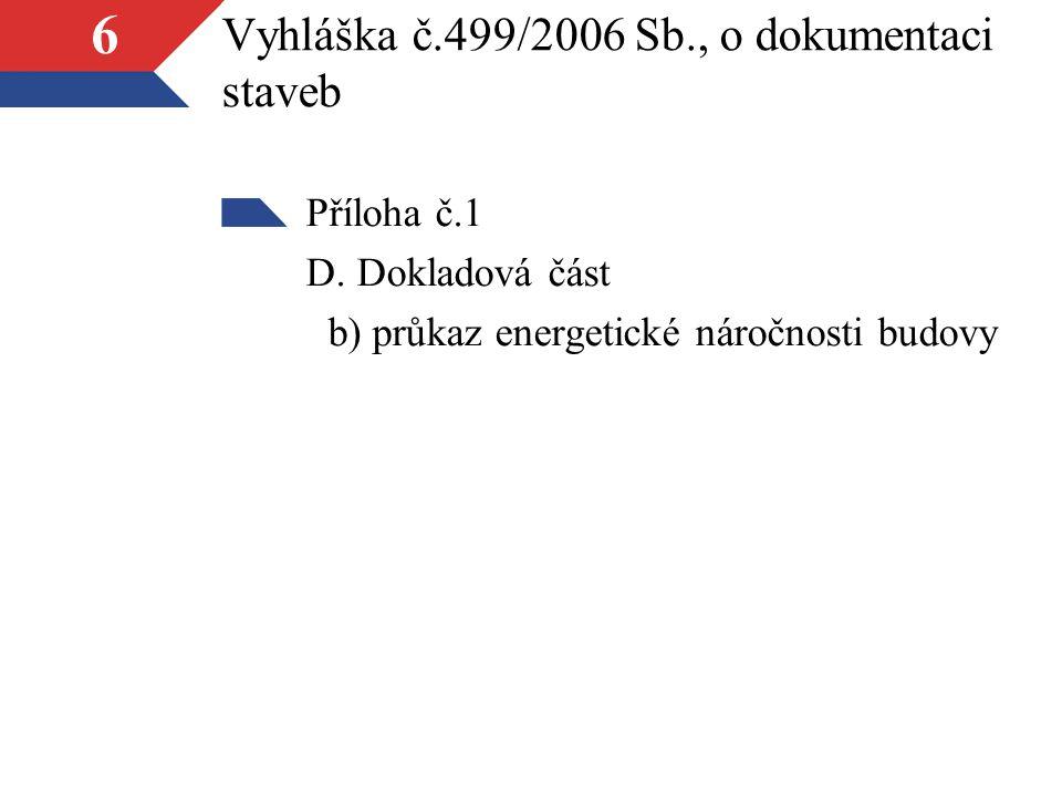 6 Vyhláška č.499/2006 Sb., o dokumentaci staveb Příloha č.1 D.