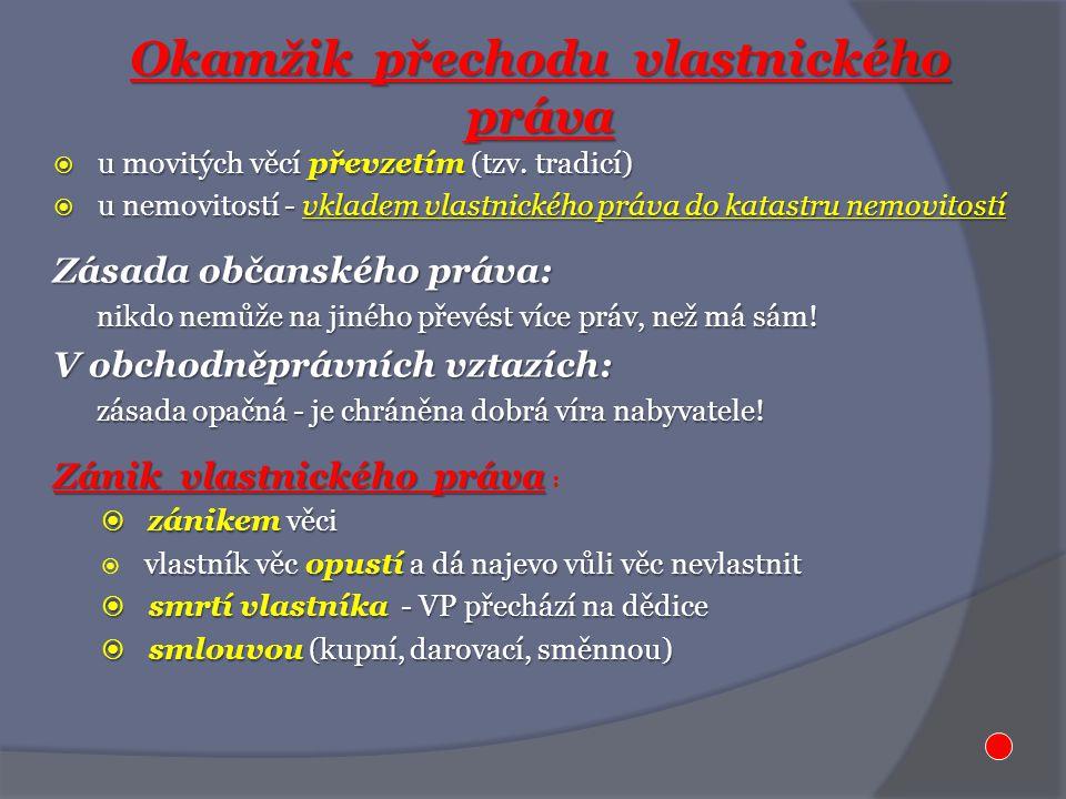 Okamžik přechodu vlastnického práva  u movitých věcí převzetím (tzv.