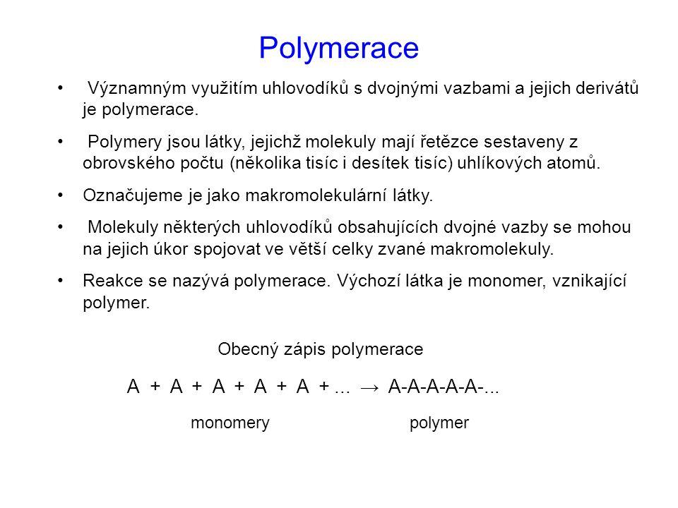 Polymerace Významným využitím uhlovodíků s dvojnými vazbami a jejich derivátů je polymerace. Polymery jsou látky, jejichž molekuly mají řetězce sestav