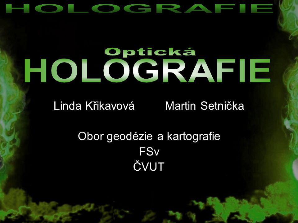 Linda Křikavová Martin Setnička Obor geodézie a kartografie FSv ČVUT