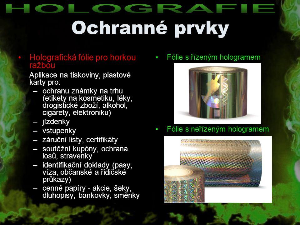 Ochranné prvky Holografická fólie pro horkou ražbou Aplikace na tiskoviny, plastové karty pro: –ochranu známky na trhu (etikety na kosmetiku, léky, dr