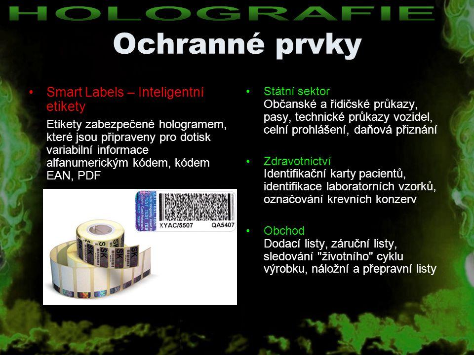 Ochranné prvky Smart Labels – Inteligentní etikety Etikety zabezpečené hologramem, které jsou připraveny pro dotisk variabilní informace alfanumerický