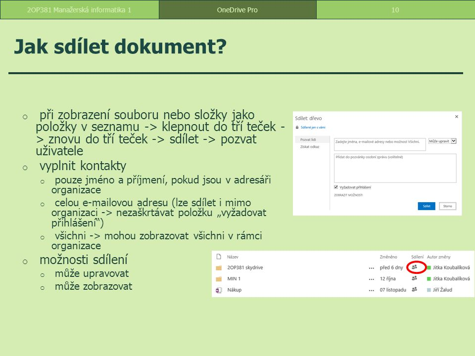 Jak sdílet dokument? o při zobrazení souboru nebo složky jako položky v seznamu -> klepnout do tří teček - > znovu do tří teček -> sdílet -> pozvat už
